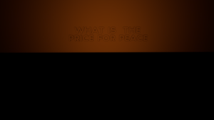 What is The Price For Peace? by tobber103