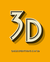3D cause everthing is in 3D by GRlMGOR