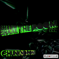Chunk N Drone - Shake The Room by JBenit94