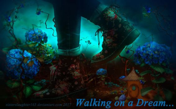 Walking on a Dream by Sisterslaughter165