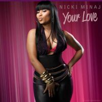Nicki Minaj - Your Love by ChaosE37