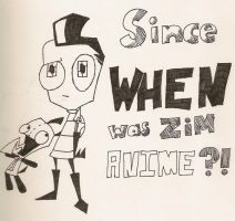 Since WHEN Was ZiM ANIME? by megadoomingir