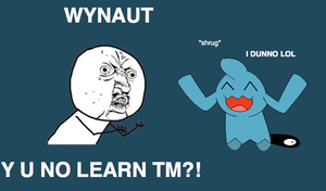 Y U NO LEARN TM by LoneClone
