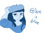 Blue is never blue, she's just logical by dizzyrin
