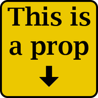 This Is A Prop sign by carlfoxmarten