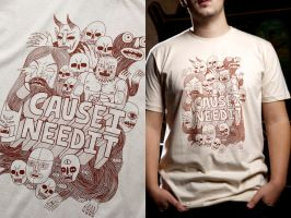 'Causeineedit tshirts by Teagle