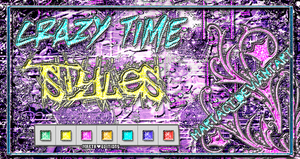 +Crazy Time Styles by CimFamSkrillete