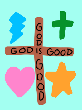 God Is Good! by Cmanuel1
