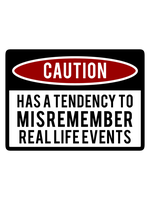 Caution May Misremember by CubedMEDIA