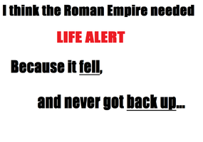 A Dumb Joke I Made Up In History Class... by Princess-Seraphim