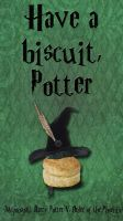 Have a Biscuit Potter by HJR24Productions