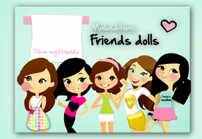 Friends dolls by malueditions
