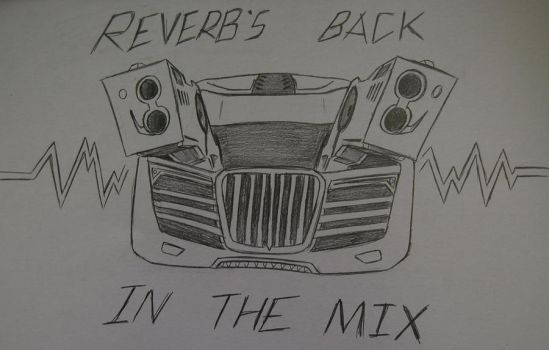 Reverb's back in the mix! by Ricky47