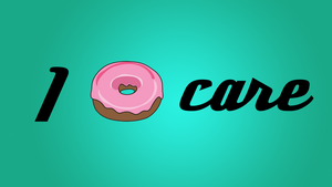 I Donut Care by DarthVaderp