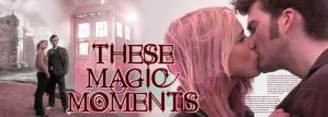 These Magic Moments Doctor Who by DantesInfernals