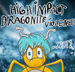 HIGH IMPACT DRAGONITE VIOLENCE by Sjru
