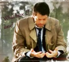 Castiel:What have I done? by darkenrose