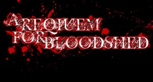 A Requiem For Bloodshed by sleeplessinmygrave