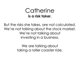 That Risk-Taking Business of Hers by caturs