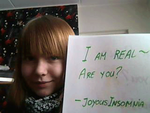 I am Real~ Are you? by JoyousInsomnia
