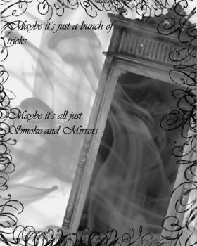 Smoke and Mirrors by TorrmentedSoul