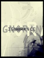 ignorance is bliss by A-A-S