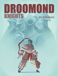 DROOMOND KNIGHTS, my new webcomic by Ninemeaw