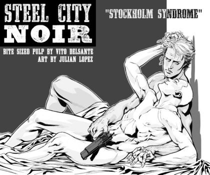 STEEL CITY NOIR: Stockholm Syndrome | Trip City by julianlopezart