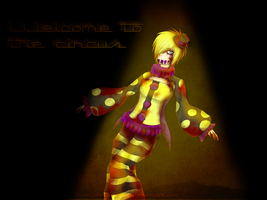 Welcome to the circus by SnowCakeLampan