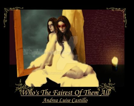 Who's The Fairest Of Them All by filthydoll