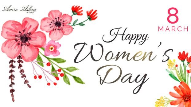 Happy Woman's Day by artistamroashry