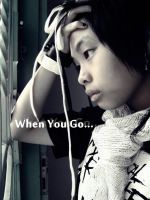 009. When You Go - Video Project by mychelromance