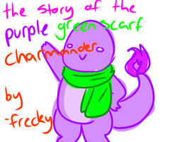 The Story Of The Purple Green Scarf Charmander by Freckled-Kat