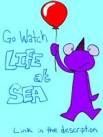 Go Watch Life At Sea by MegaJamesStudios