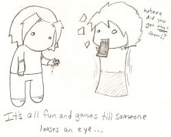 Till Someone Loses an Eye by 1kgal