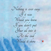 Nothing is ever easy by Words-from-my-Soul