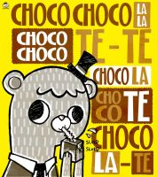 Choco-Choco-la-la by brunancio