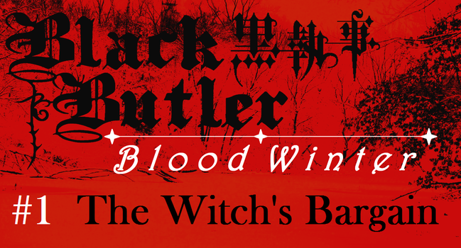 Black Butler: Blood Winter - Episode 1 by SavageScribe