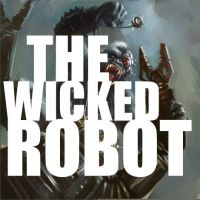 The Wicked Robot by thewickedrobot