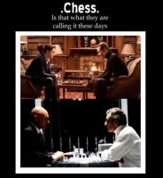 Chess...Don't mind if I do by LyknScribe