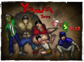YAWA Bros Left 5 Dead Edition by shithlord