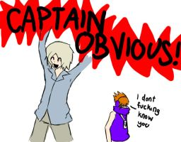 CAPTAIN OBVIOUS by Kingdom-Konoha