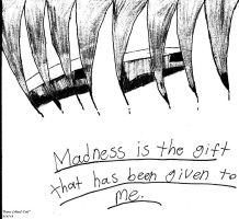 Madness is a gift. by ZANe-The-Damned