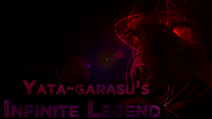 Yata-Garasu's Infinite Legend by 1fox2fox3fox