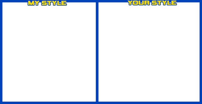 My Style/Your Style Meme Template by SweaterHedgie