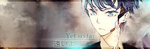 Sign: Yet so far by Cookie-desu
