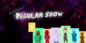Anything but a Regular Show by delineator-kai