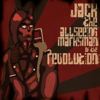 JACK: The Allseeing Marksman of the Revolution by JMAAart