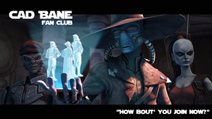 Join The Club Today by Cad-Bane-Fan-Club