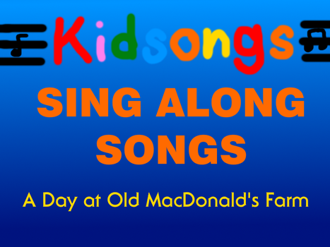 Kidsongs - A Day at Old MacDonald's Farm by MikeEddyAdmirer89